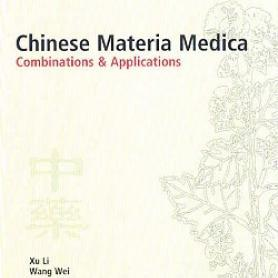 Wei / Li, Chinese Materia Medica Combinations & Applications